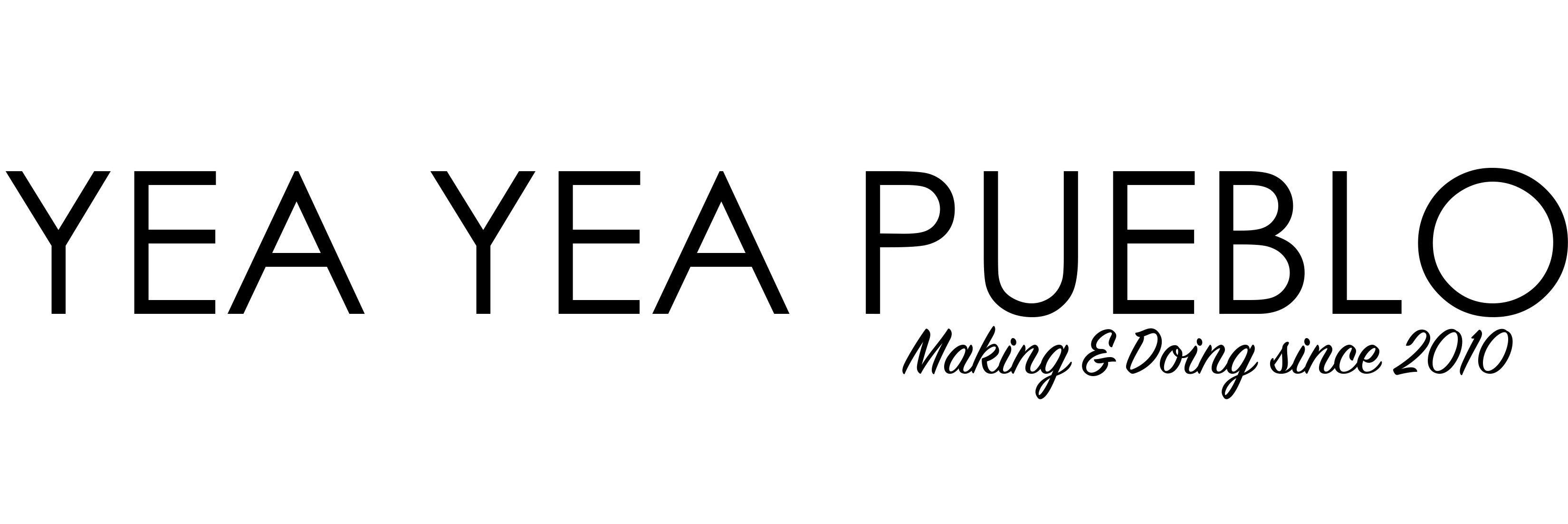 Yea Yea Pueblo
